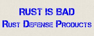 Rust is Bad: Rust Defense Produts
